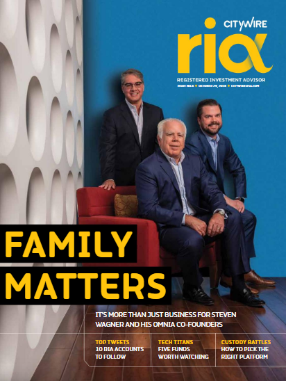 CITYWIRE RIA MAGAZINE | ISSUE 6    FOR MANY, IT'S GOOD BUSINESS TO KEEP IT IN THE FAMILY, ESPECIALLY WHEN IT ALLOWS YOUR FIRM TO BE MORE NIMBLE AND TO OFFER THE PERSONAL TOUCH THAT LARGER COMPETITORS OFTEN LACK. OUR COVER STARS THIS ISSUE, FATHER AND SON DUO AT OMNIA FAMILY WEALTH, EPITOMIZE THIS.