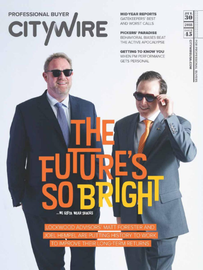 CITYWIRE PRO BUYER | ISSUE 45    WE'RE TOLD THAT PAST PERFORMANCE IS NO GUARANTEE OF FUTURE RETURNS, BUT THAT DOESN'T MEAN WE CAN'T LEARN FROM HISTORY WHEN NAVIGATING TODAY'S INVESTMENT LANDSCAPE. OUR COVER STARS THIS ISSUE HAVE ONE FOOT IN THE PAST BUT THEIR EYES ON THE FUTURE.