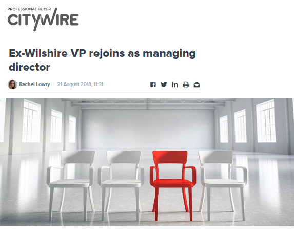 EX-WILSHIRE VP REJOINS AS MANAGING DIRECTOR   JIM GENTLEMAN, WHO LEFT WILSHIRE ASSOCIATES IN 2012, JOINS THE FIRM AGAIN TO MARKET MULTI-ASSET, RETIREMENT AND ALTERNATIVE INVESTMENT SOLUTIONS.   CITYWIRE / AUGUST 2018