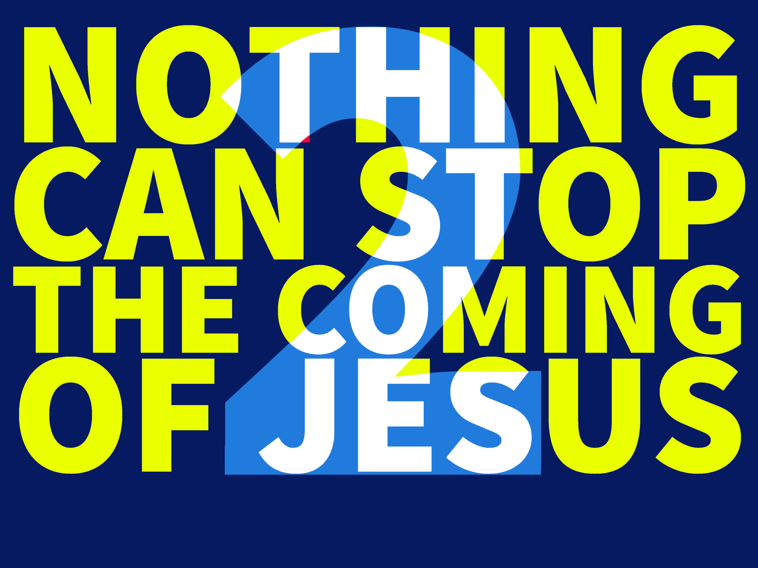 Nothing Can Stop the Coming of Jesus 2 Yellow.png