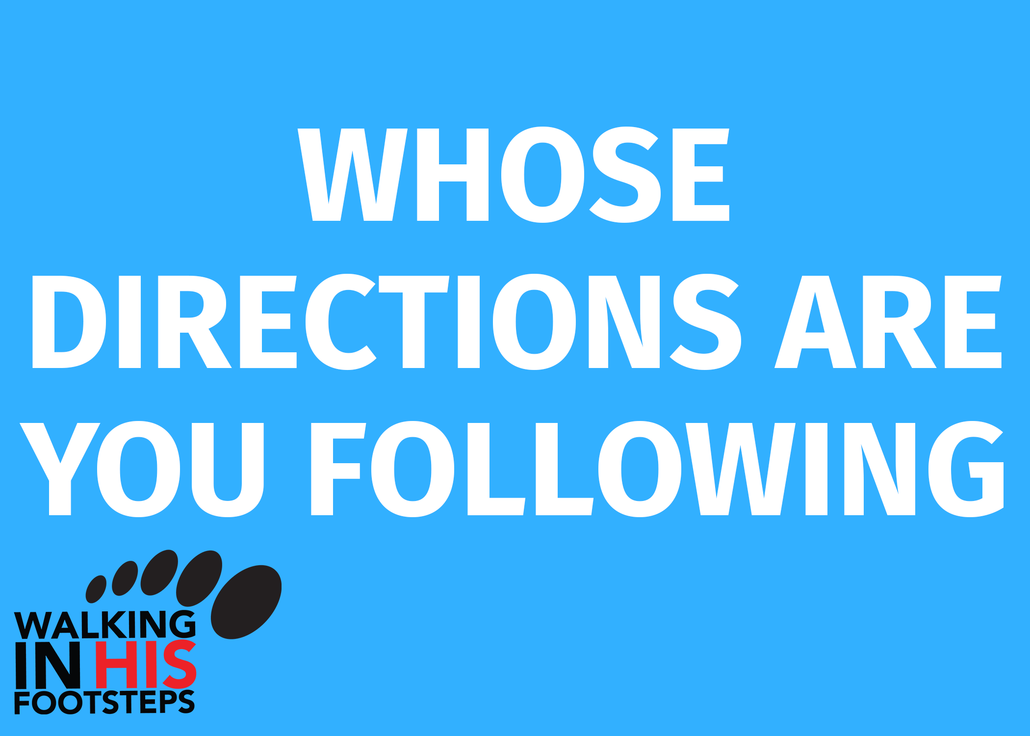 whose directions are you following.png