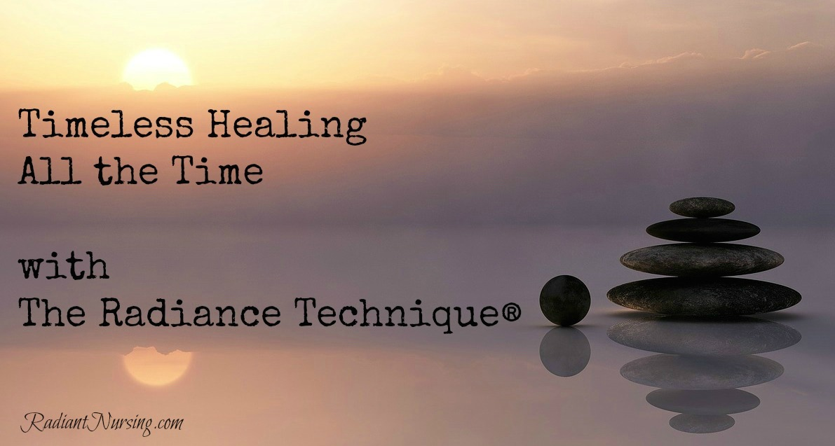 Timeless Healing all the time with The Radiance Technique®.