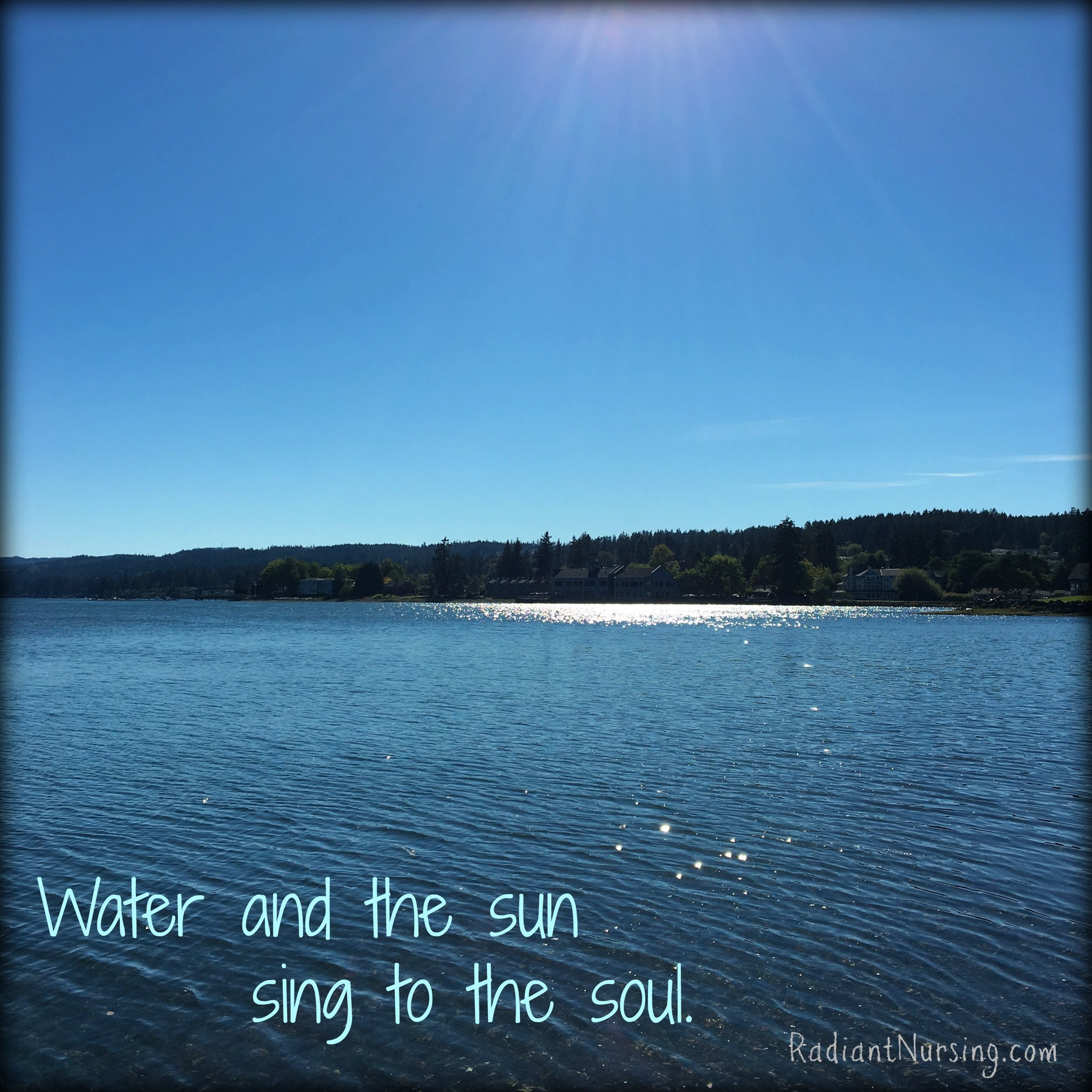 Water and the sun sing to the soul.