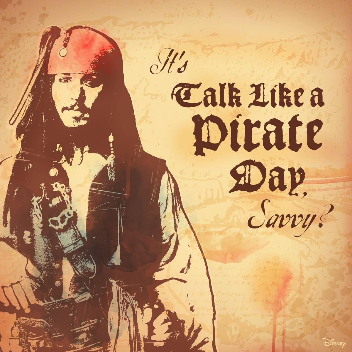 It's Talk Like a Pirate Day, savvy? So saith Captain Jack Sparrow.