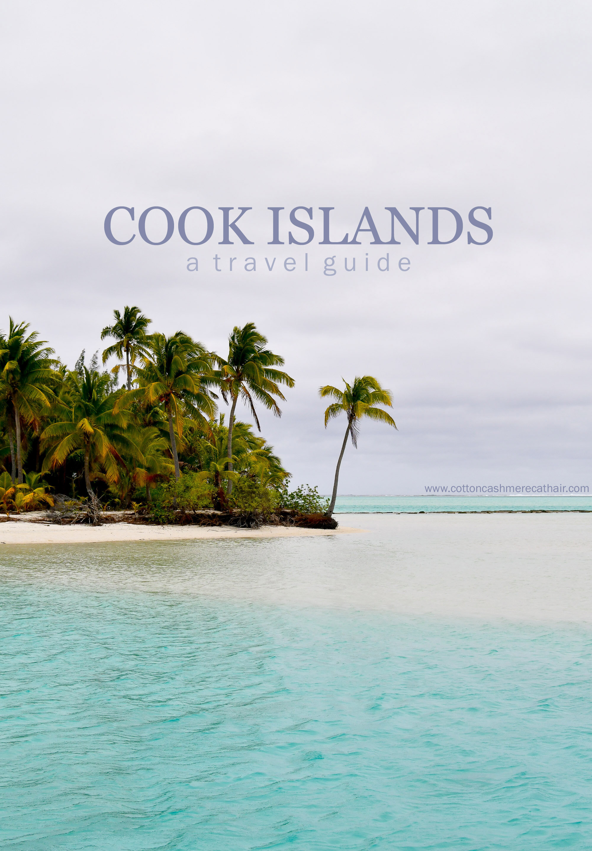 Cook Islands Travel Guide: Rarotonga and Aitutaki — Cotton Cashmere Cat Hair