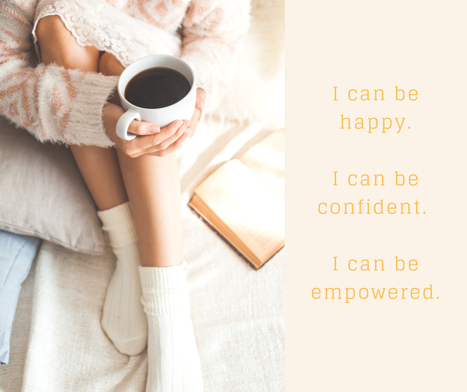 I can be happyI can be confident I can be empowered.png