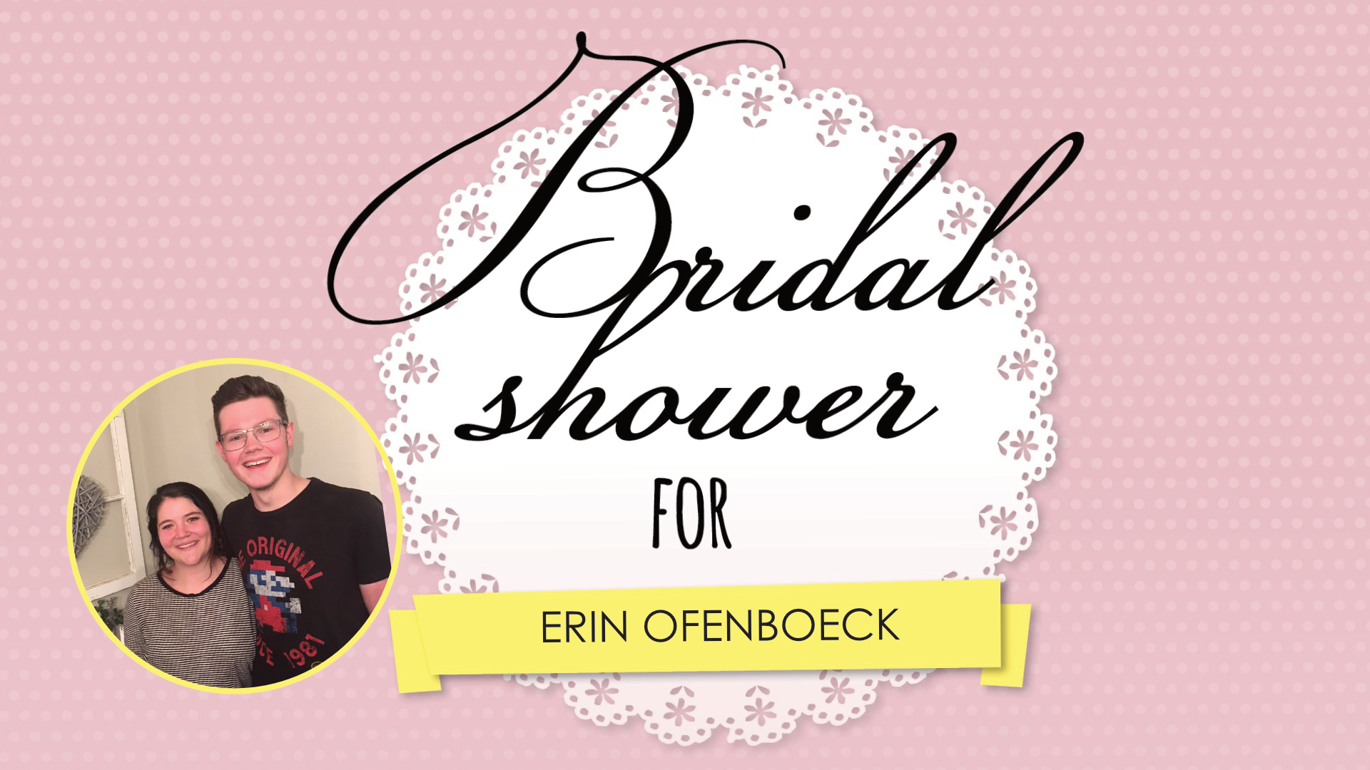 Bridal Shower-Erin O Name Only.png
