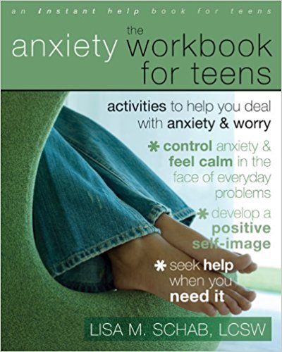 Anxiety Workbook for Teens by Lisa M. Schab LCSW