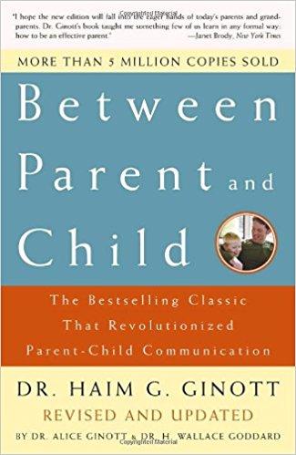Between Parent and Child by Haim Ginott