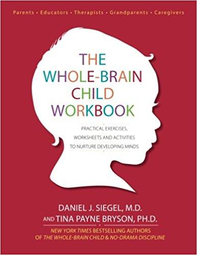 The Whole-Brain Child Workbook by Siegel & Bryson