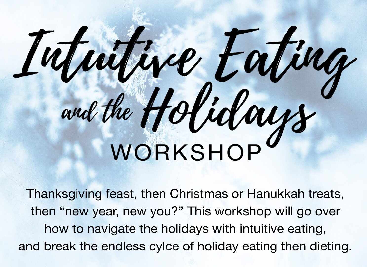 Cropped Intuitive Eating and the Holidays.jpg