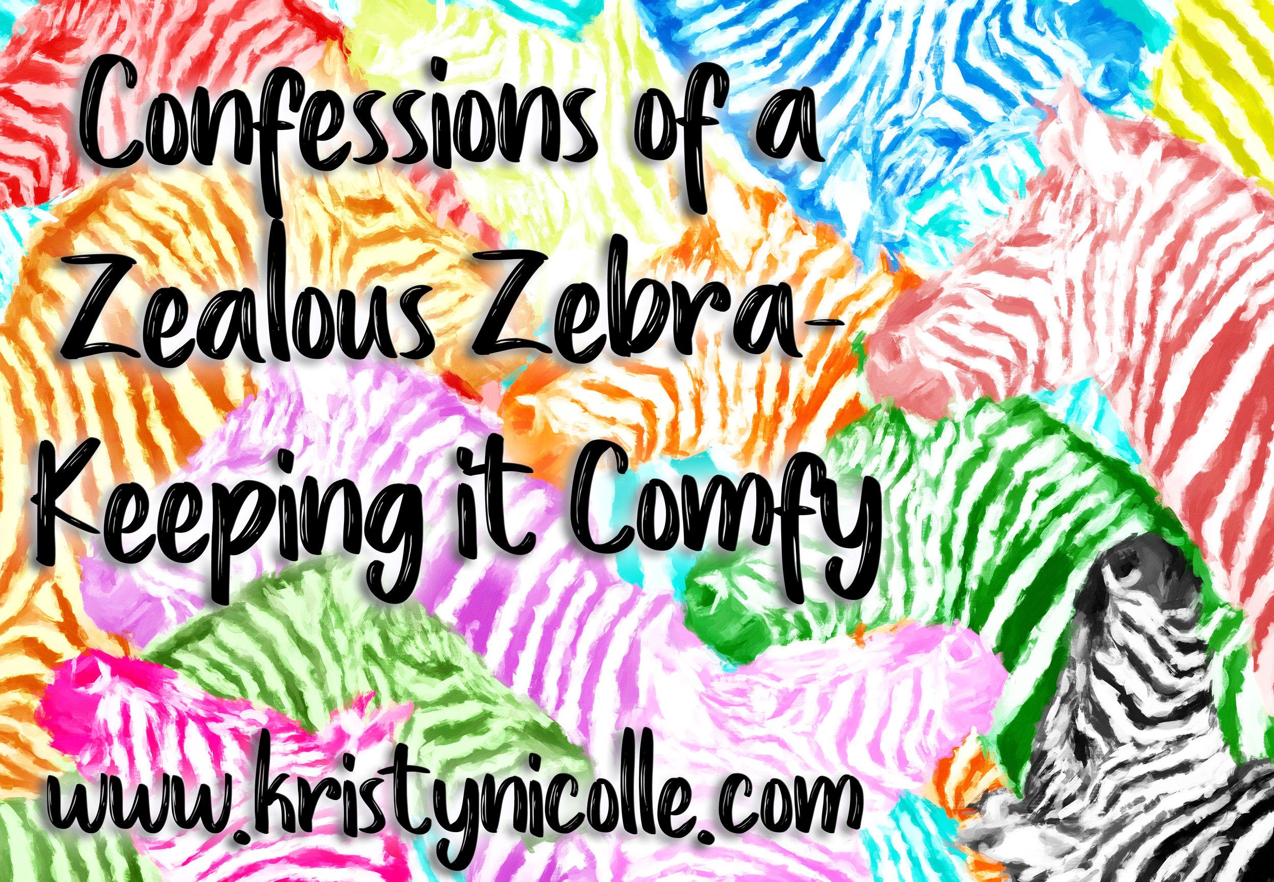 confessions of a zealous zebra keeping it comfy