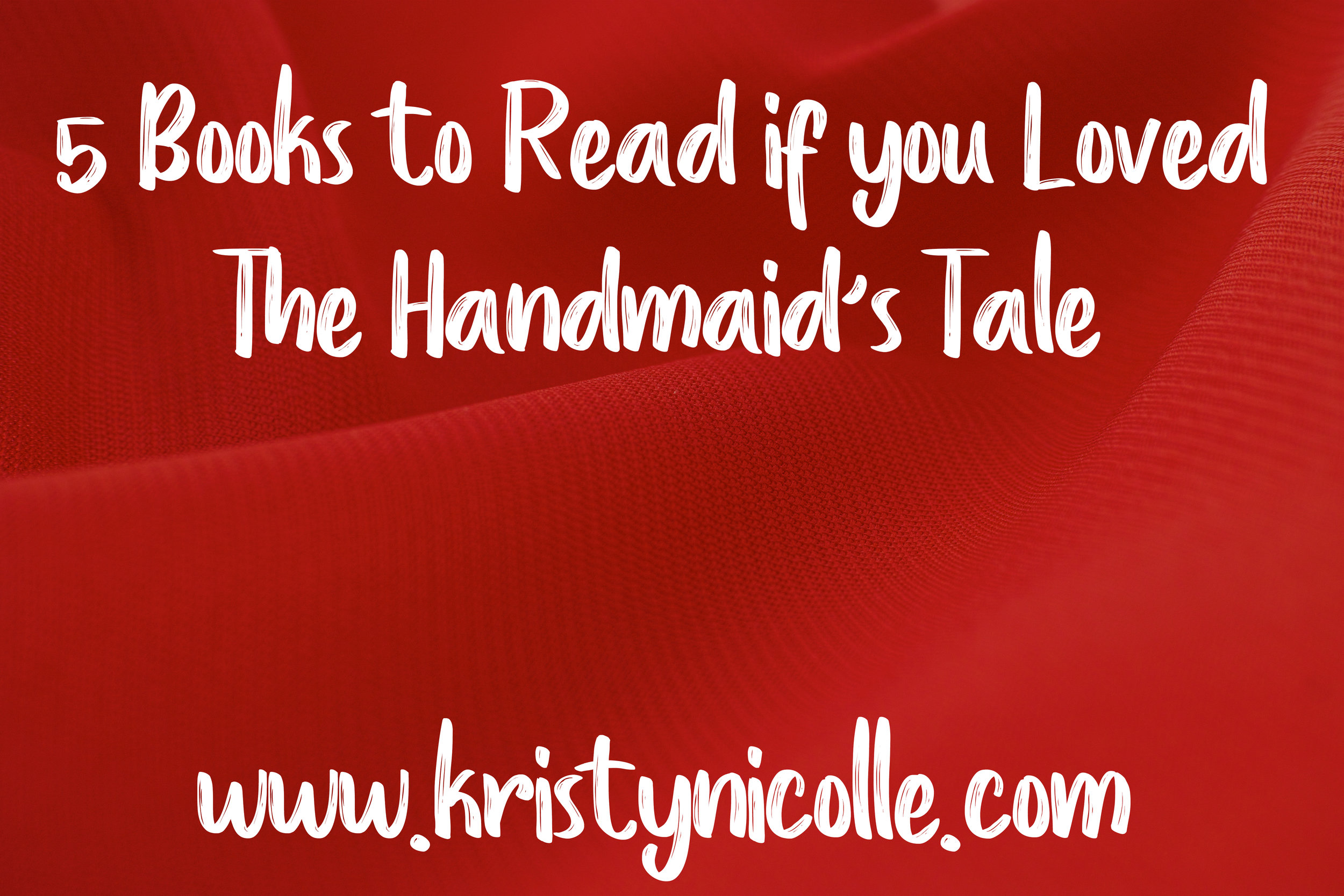 5 BOOKS TO READ IF YOU LOVED THE HANDMAIDS TALE