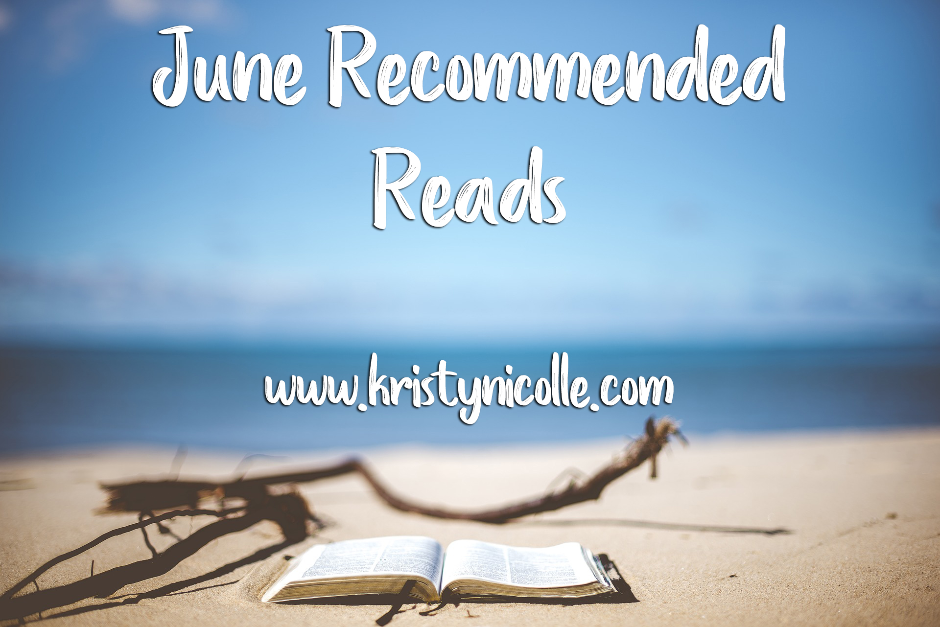 Kristy Nicolle June Recommended Reads