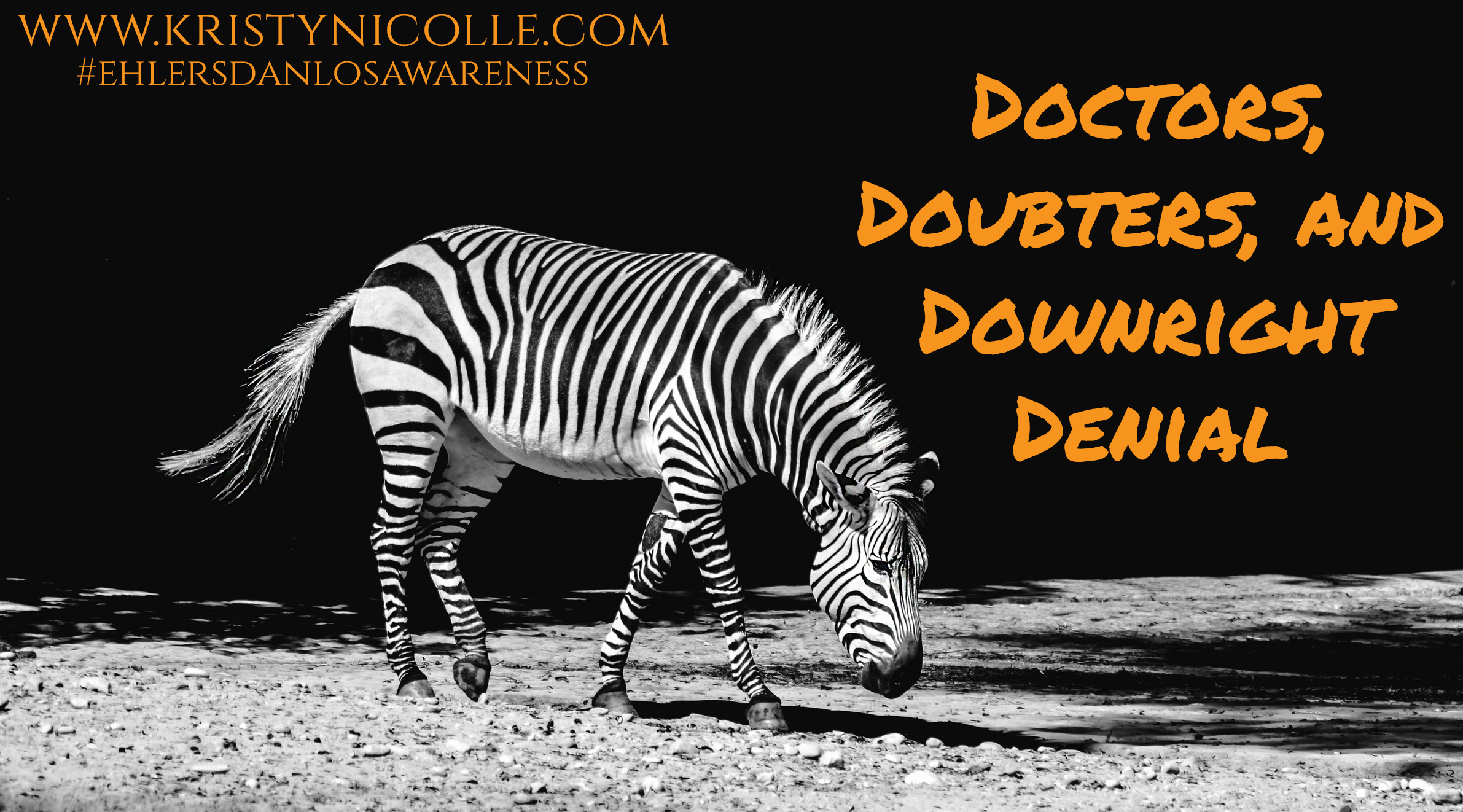 Ehlers Danlos Syndrome- Doctors, Doubters, and Downright Denial by Kristy Nicolle