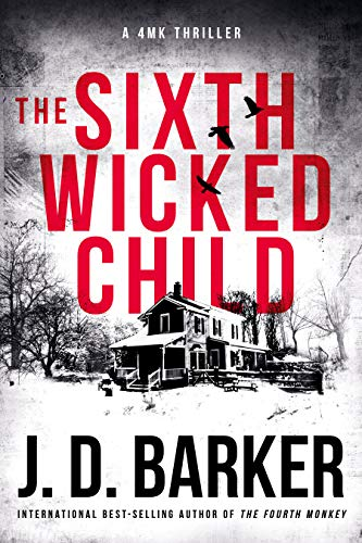 The Sixth Wicked Child - SynopsisIn the riveting conclusion of the 4MK trilogy, Barker takes the thriller to an entirely new level. Don't miss a single word of the series James Patterson called