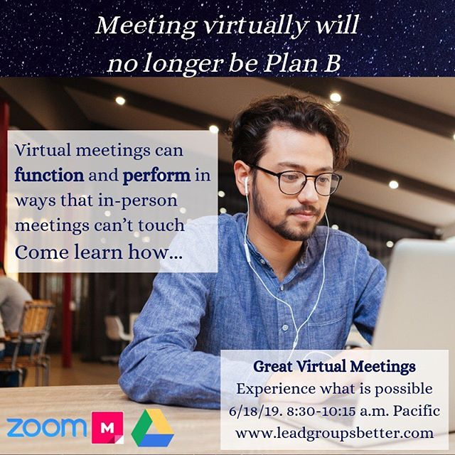 Virtual Meetings are no longer Plan B. . I often find myself at an in-person meeting wishing we were all on a Zoom call instead. . Virtual meetings can function and perform in ways that in-person meetings can't touch. The tools and methods available virtually to co-create, make decisions, explore ideas, give and get counsel, and even strengthen personal connections and teamwork are unparalleled. .  Find out what so many others have about the how empowering the virtual meeting space can be. Join me June 18- 8:30-10:15 a.m. Pacific.  Register—  link in bio #professionaldevelopment #bettermeetings #liberatingstructures #zoom
