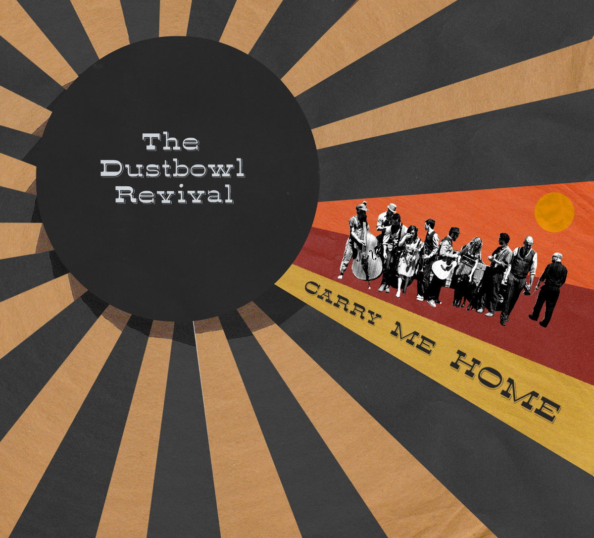 The Dustbowl Revival Carry Me Home 2013
