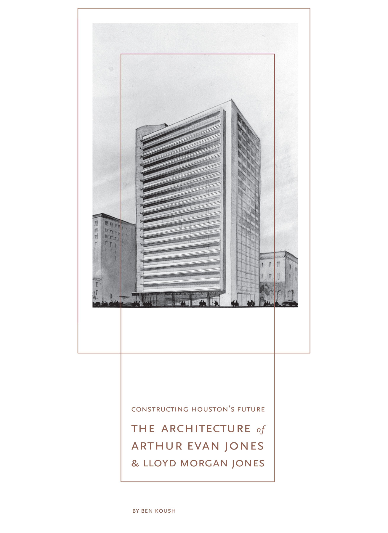 Ben Koush and Houston Mod for the book  Constructing Houston's Future:  The Architecture of Arthur Evans Jones & Lloyd Morgan Jones