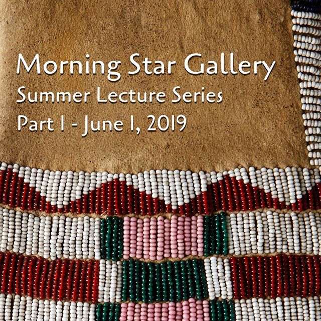 "Join us for the first installment of our Summer Lecture Series, ""Culture Areas of North America and Associated Specialties"" presented by Gallery Director, Henry Monahan. Saturday, June 1st at 10:30am. Space is limited! Call or email us to reserve your spot for this rare opportunity!  #morningstargallery #antiquenativeamericanart  #nativeamericanart #artgallery #santafenm #canyonroad #gallerytalk"