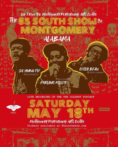 Next Live Show: THE 85 SOUTH SHOW LIVE IN MONTGOMERY, AL