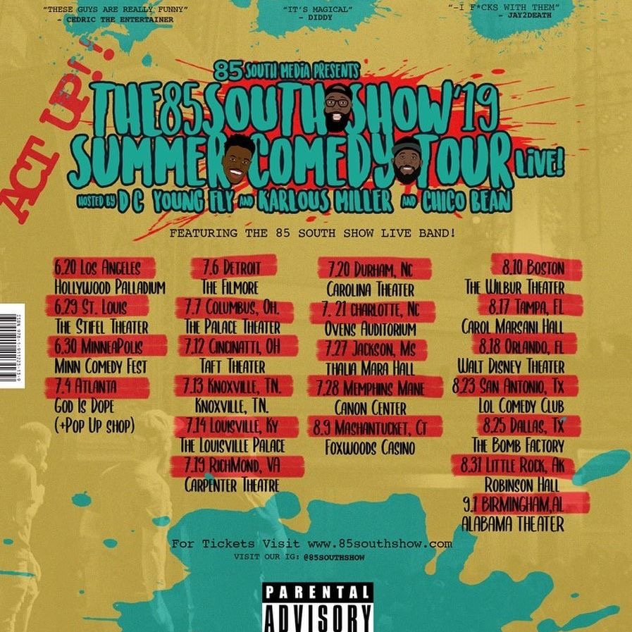 🎟️🎟️🎟️*85 South Show Live 2019 Dates*🎟️🎟️🎟️ Coming to a city near you ...   7.20 - Durham, NC 7.21 - Charlotte, NC 7.27 - Jackson, MS 7.28 - Memphis, TN 8.9 - Mashantucket, CT 8.10 - Boston, MA 8.17 - Tampa, FL 8.18 - Orlando, FL  8.23 - San Antonio, TX 8.24 - San Antonio, TX 8.25 - Dallas, TX    9.1 Birmingham, AL