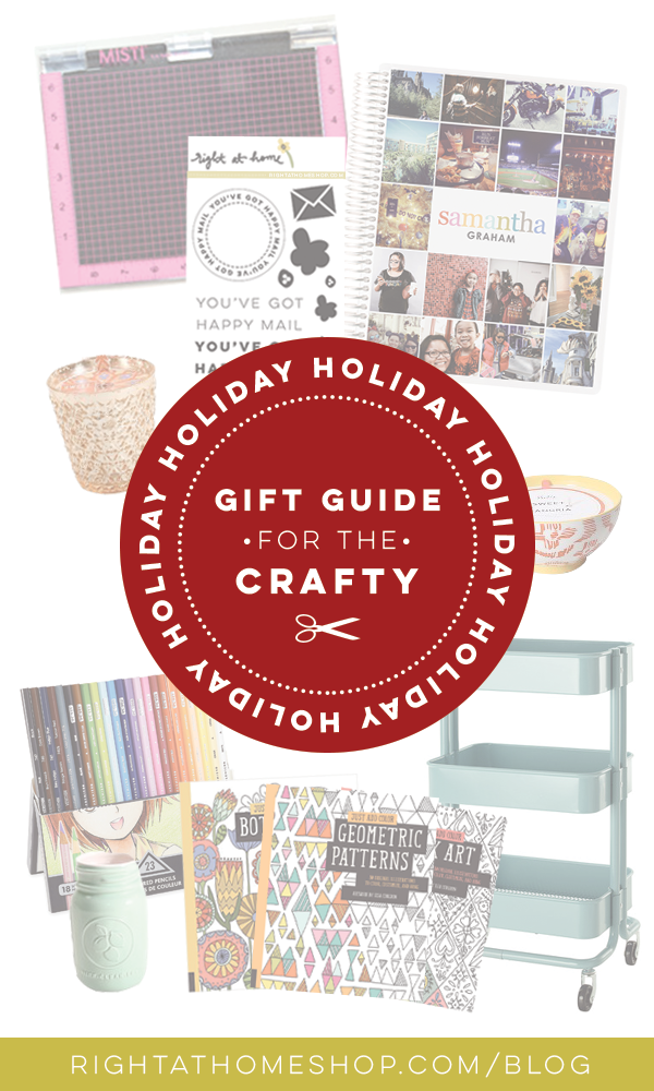 Holiday Gift Guide // For the Crafty - Right at Home Shop
