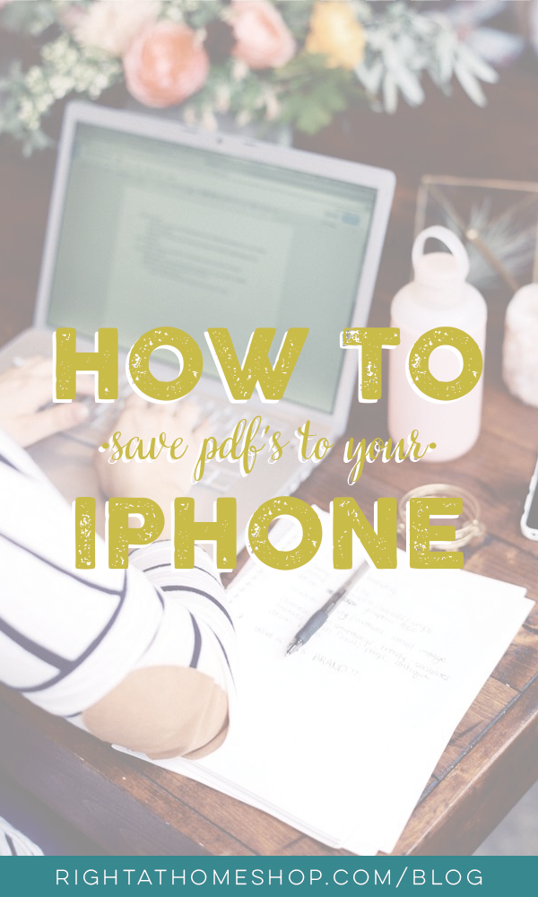 How to Save PDF's to Your iPhone // Inspiration, Ebooks, Etc. - Right at Home Shop
