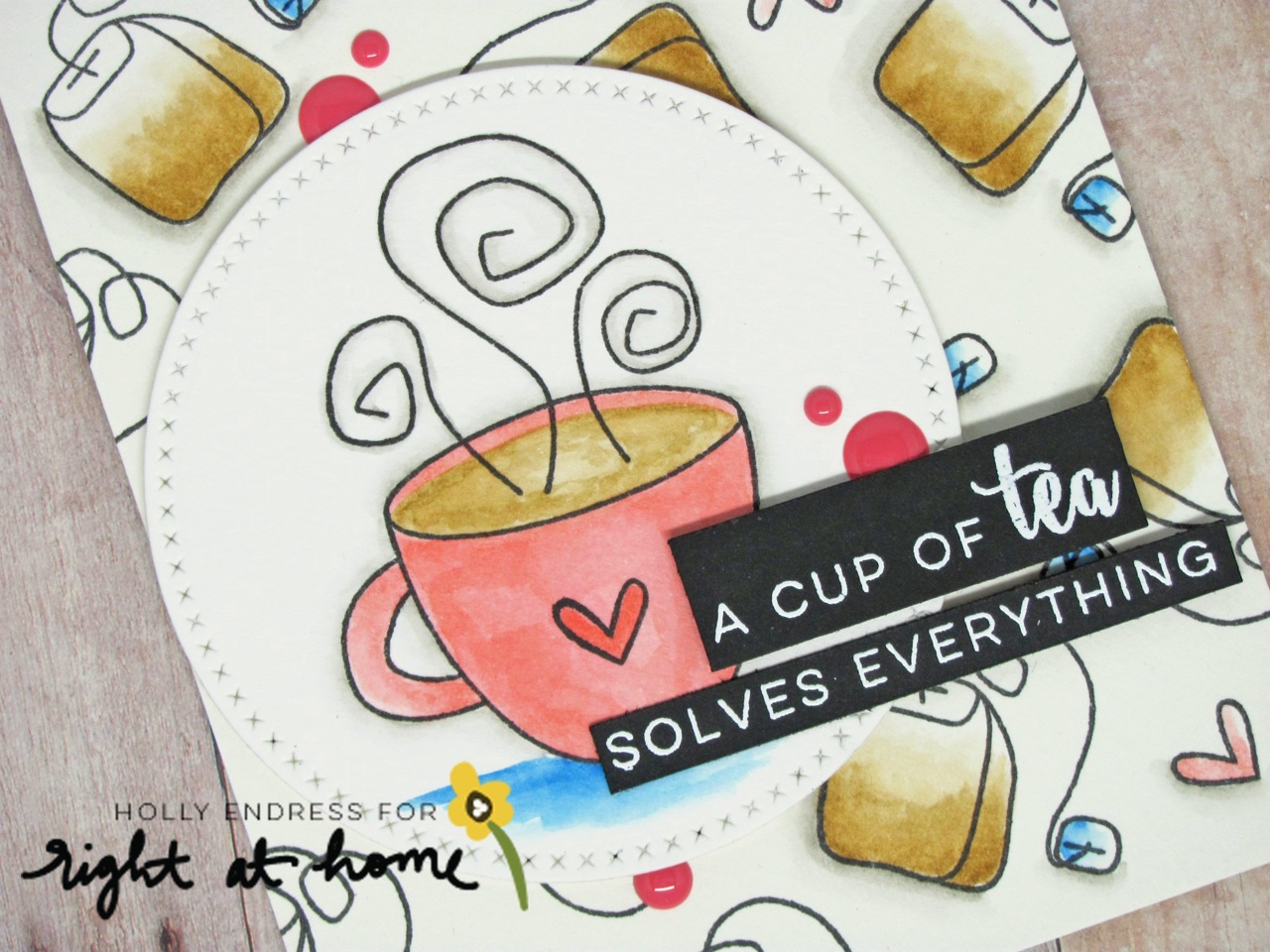 A Cup of Tea Solves Everything Card by Holly // RAH Stamps Cup of Joy Release - rightathomeshop.com/blog
