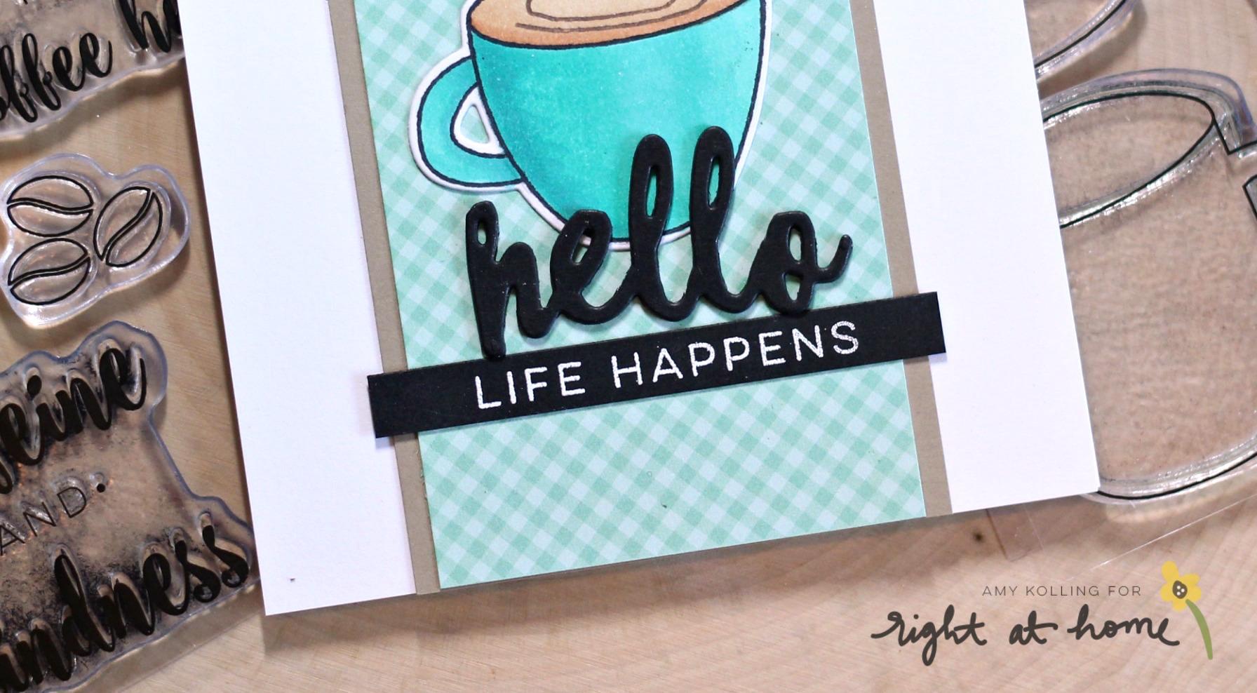 Life Happens Coffee Helps Card by Amy K. // rightathomeshop.com/blog