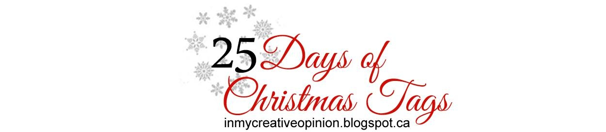 25 Days of Christmas Tags 2017 // inmycreativeopinion.blogspot.ca