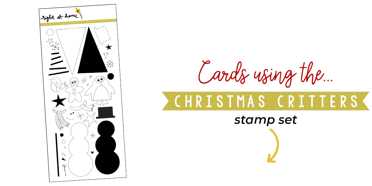 Click to visit www.rightathomeshop.com to view my favorite cards created using the Right at Home stamps Christmas Critters stamp set