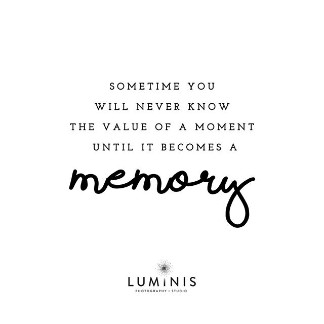 """Sometime you will never know the value of a moment until it becomes a memory.""� . � . � .� #luminisstudio #visitfolsom #sutterstreet #HistoricFolsom #VisitFolsom #ShopLocal #FolsomCA #VisitCalifornia #NorCal #folsomphotographer #folsom #visitsacramento #sacramento #northerncaliforniaphotograhers #makemoments #lifestylephotography #livefolk #pursuepretty #darlingdaily #watchthisinstagood #holdthemoments #TeamMotherly #ig_MotherHood� #quote #quotestoliveby #quoted #quotestagram #clientappreciation"