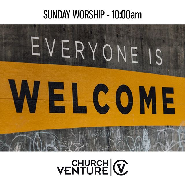 YES EVERYONE is Welcome!  Start the week with us, tomorrow 10am. Treats, genuine people and a fresh start to your week.  #followchurchventure #cvlove #church #sundayservice #sundayworship #sundayfunday #sunday #God #Faith #Worship #everyonewelcome