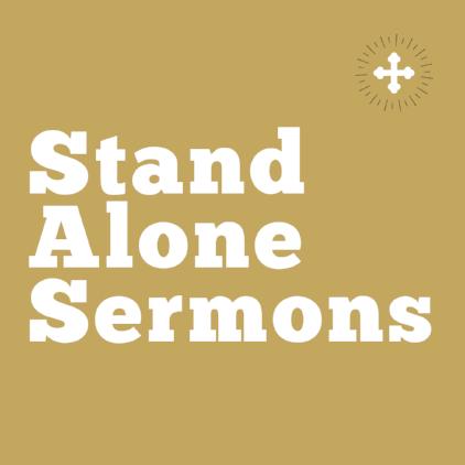 Stand Alone Sermons - _____