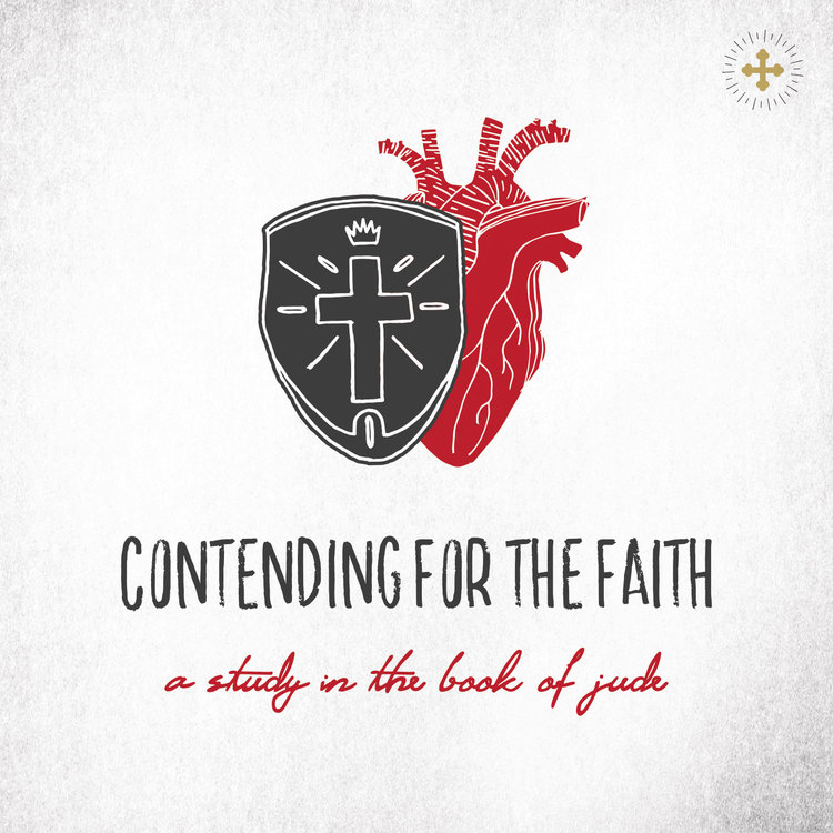 Contending for the Faith - A Study in the Book of Jude