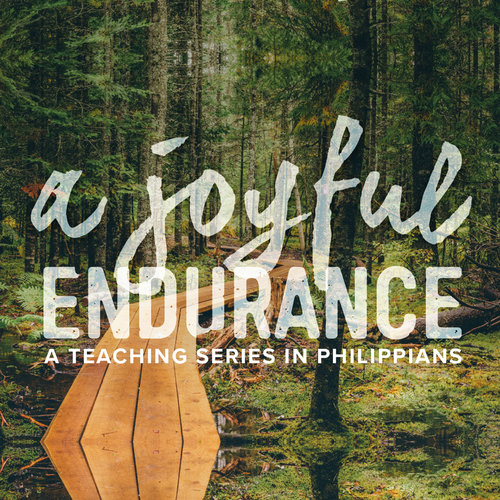 A Joyful Endurance - A Teaching Series in Philippians
