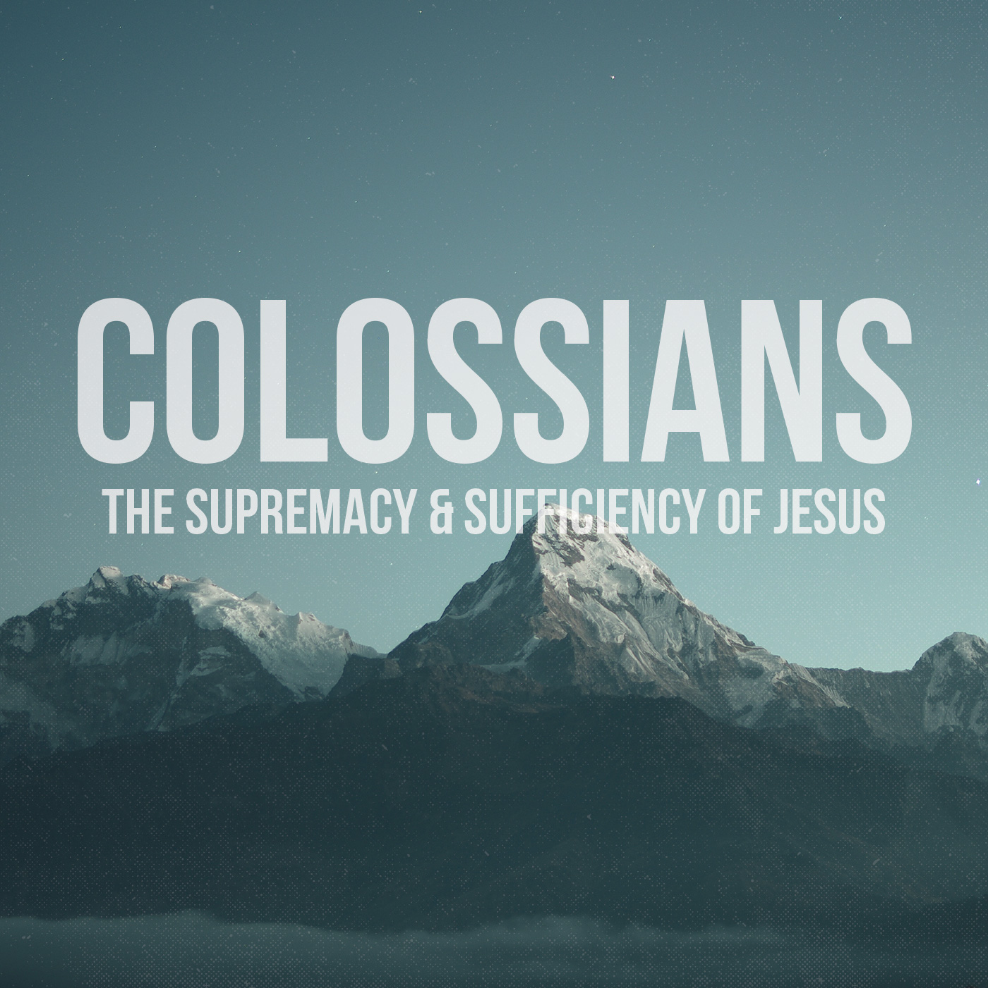 Colossians - The Supremacy & Sufficiency of Jesus