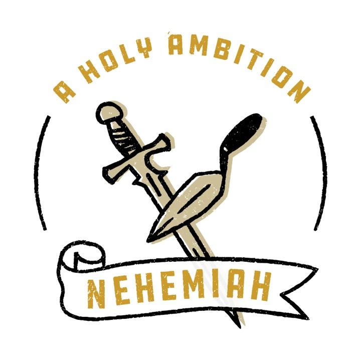 Nehemiah - A Holy Ambition