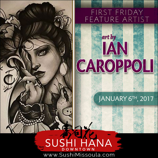 Ian Caroppoli is a local Tattoo Artist working in downtown Missoula, at Blaque Owl Tattoo...