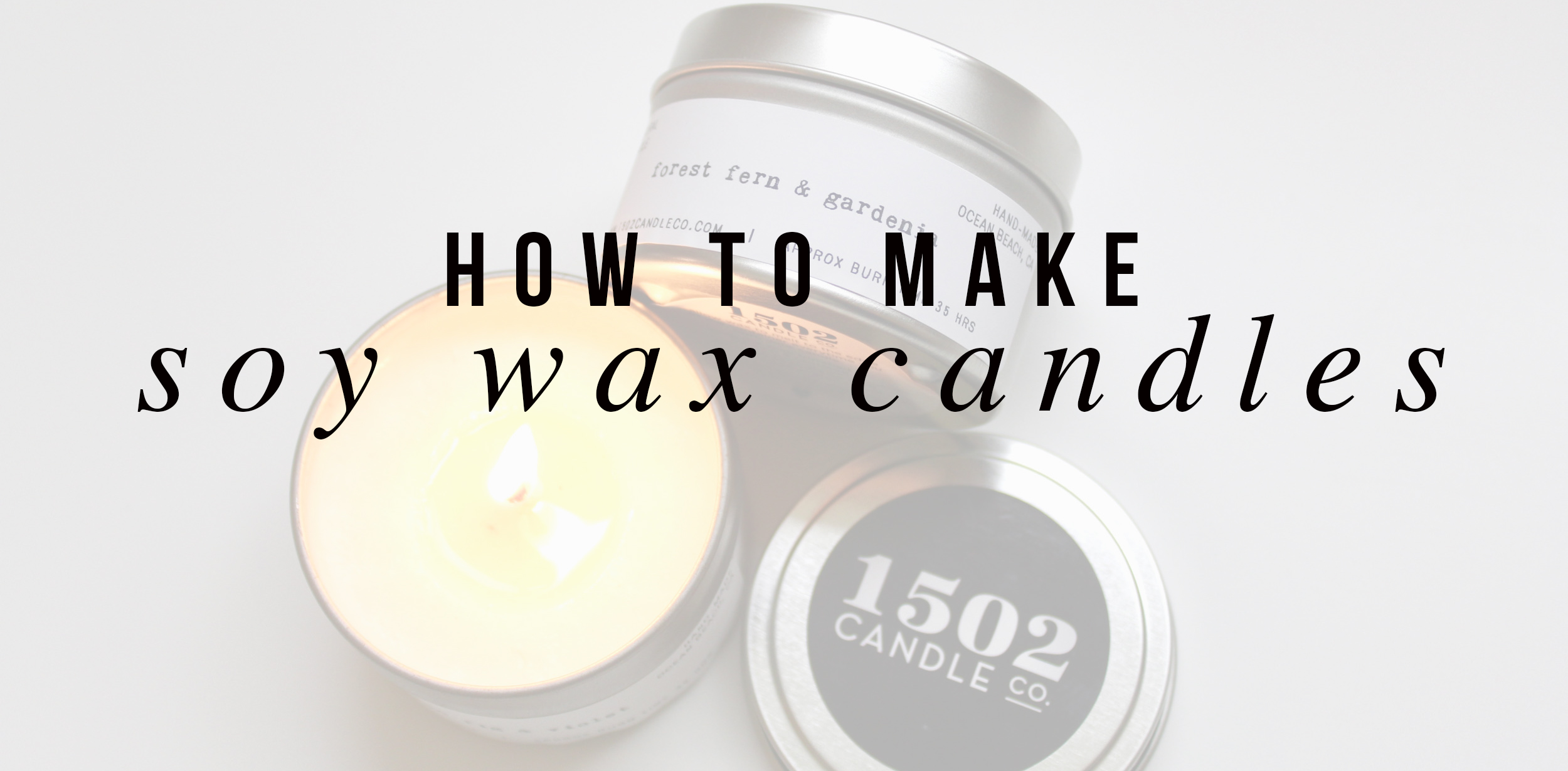 How To Make Soy Wax Candles — 1502
