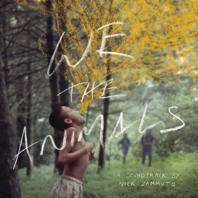 Nick Zammuto - We The Animals: An Original Motion Picture Soundtrack