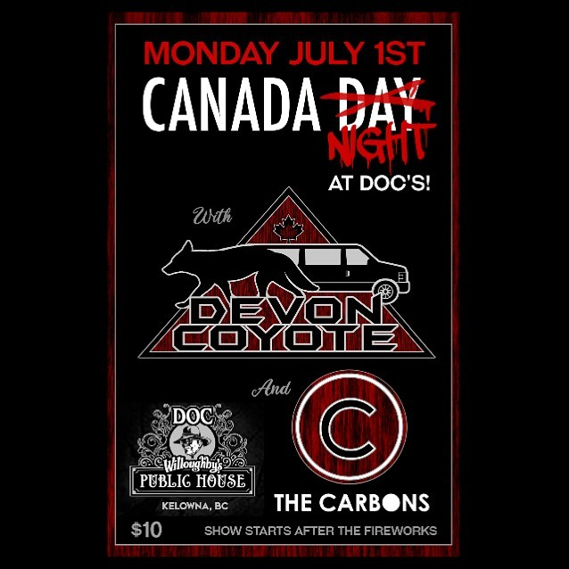 🇨🇦 Oh Canada - July 1st is coming up fast! Catch us on the TD stage at 1pm and later we rock Doc's with our good friends @thecarbonsmusic !!! #canadaday #kelowna #devoncoyote #thecarbons @doc_willoughby #goraptors