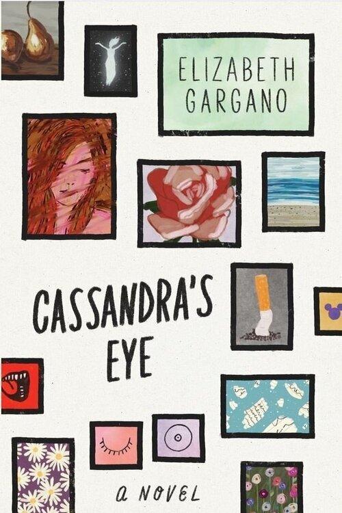 Cassandra's Eye- Elizabeth Gargano