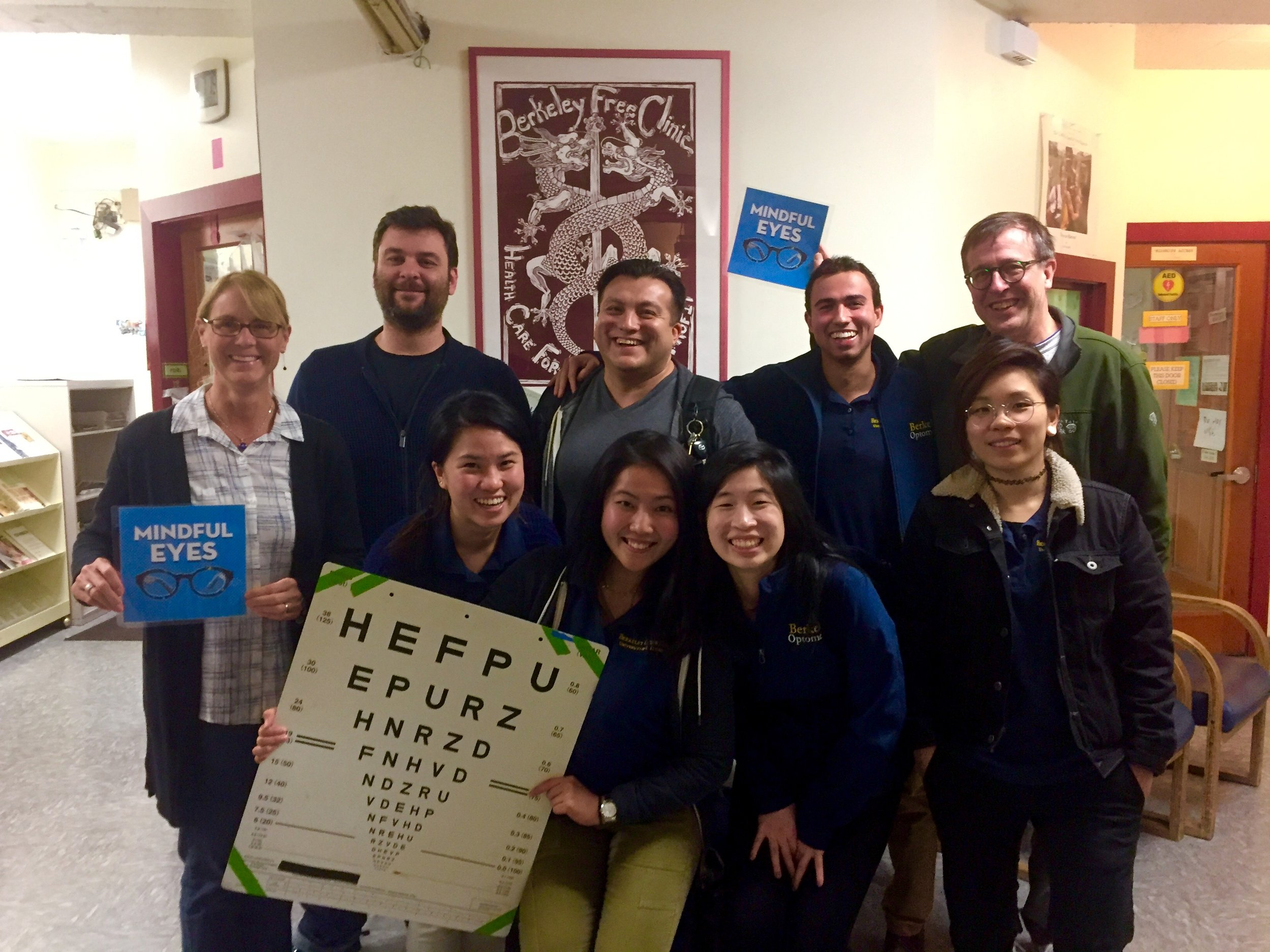 The Mindful eyes team (L to R) Back row: DR. MICHELLE HOFF (founder), Scott BAlestreri (Board), Manuel Gonzalez (Board), Milan Lockhart (berkeley optometry student), dr. Robert Dister (board), Front row: jessica yuen, peggy chen, anna xie,  and Dorothy Hsu (all berkeley optometry students)