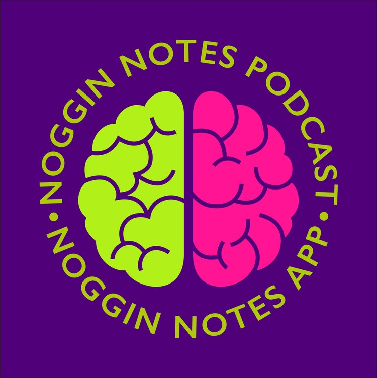 Noggin Notes Podcast - Boundaries: Protecting Your Emotional