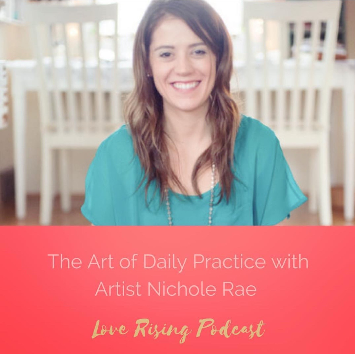 THE ART OF DAIL Y PRACTICE - FEATURED GUEST ON THE LOVE RISING PODCAST