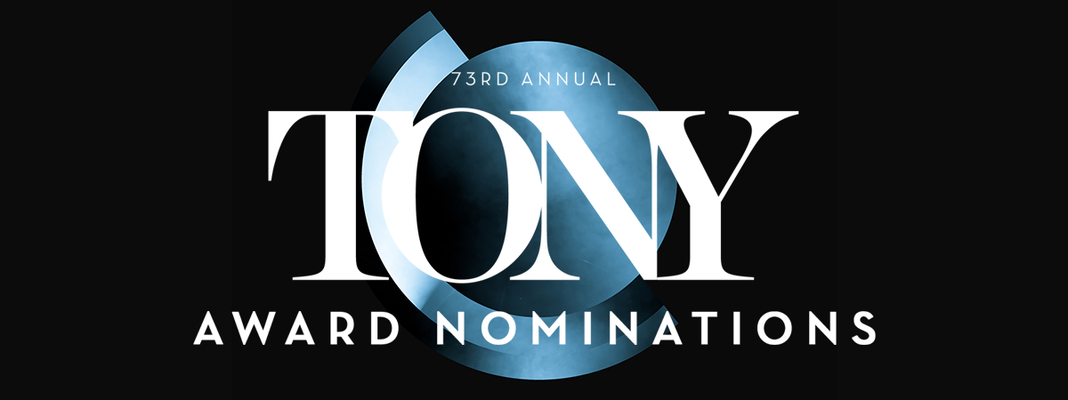 Full List Of 2019 Tony Award Nominees Revealed — OnStage Blog