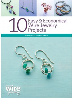 10 Easy & Economical Wire Jewelry Projects // Best of Step-by-Step Wire Jewelry Magazine 2014