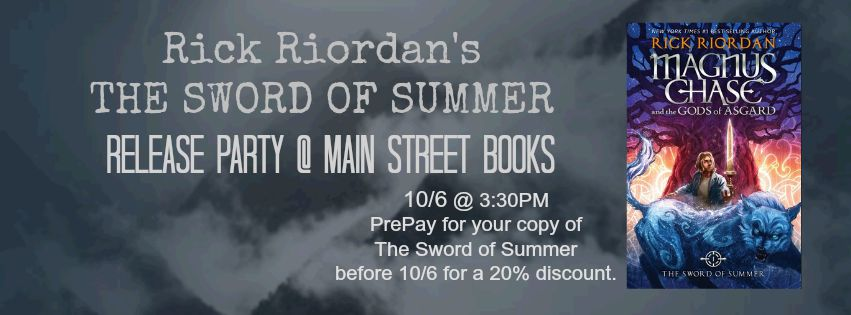 Rick Riordan begins a new series with The Sword of Summer. His newest protagonist is Magnus Chase, Norse hero. We'll celebrate the release of The Sword of Summer on release day with an after school party.  3:30 The party starts  4:00 Celebrity Guest reads Chapter One of The Sword of Summer  4:30 Sorting ceremony & Quest for party-goers    Cake & snacks to celebrate Magnus Chase's 16th birthday  5:00 Giveaway and Costume Awards  5:30 Run home and read!  PREORDER and prepay for your copy of the book before 10/6 and receive 20% off.